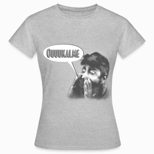 Ouuukalme - Femme - T-shirt Femme