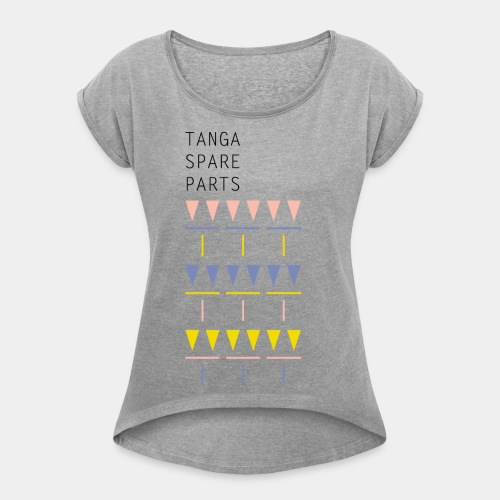Tanga Spare Parts - Women's T-Shirt with rolled up sleeves