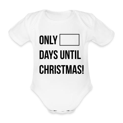 Days Until Christmas - Organic Short-sleeved Baby Bodysuit