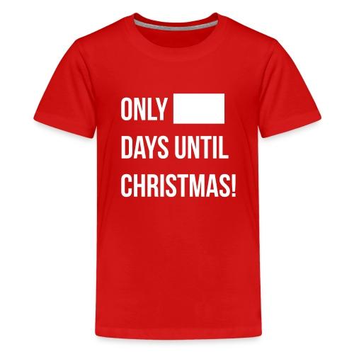 Christmas Countdown (Teenagers) - Teenage Premium T-Shirt