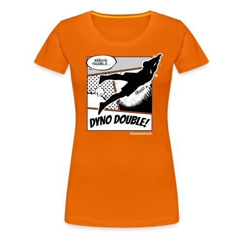 Dyno Double - Frauen Premium T-Shirt