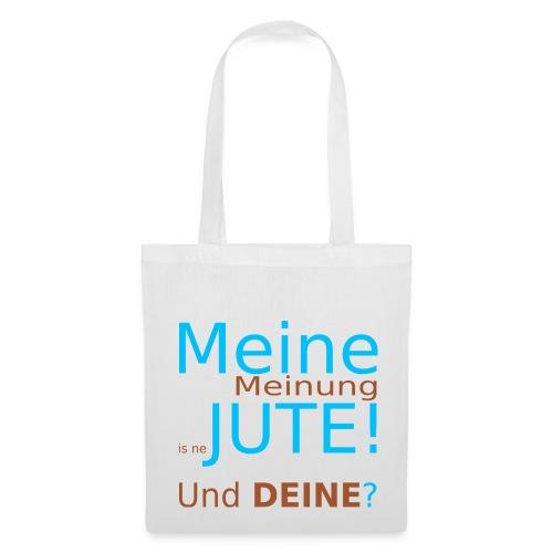 JUTE-Beutel, Meine Meinung is ne JUTE! Und DEINE? - Stoffbeutel
