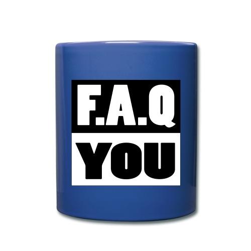 F.A.Q You Tasse - Tasse einfarbig