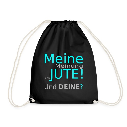 Turnbeutel Meine Meinung is ne JUTE! Und DEINE? - Turnbeutel