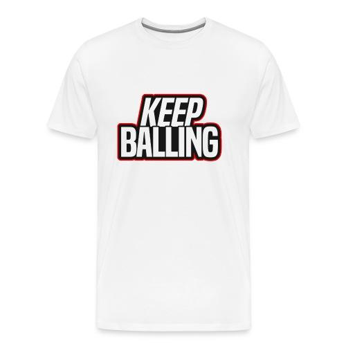 Keep Balling T-Shirt - Men's Premium T-Shirt
