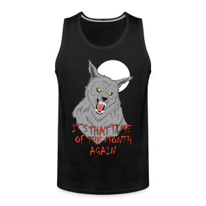 That Time of the Month - Men's Premium Tank Top - Men's Premium Tank Top