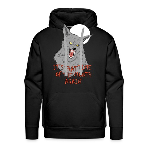 That Time of the Month - Men's Premium Hoodie - Bluza męska Premium z kapturem