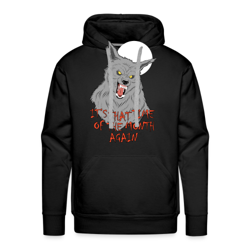 That Time of the Month - Men's Premium Hoodie - Men's Premium Hoodie