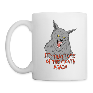 That Time of the Month - White Mug 3 - Mug