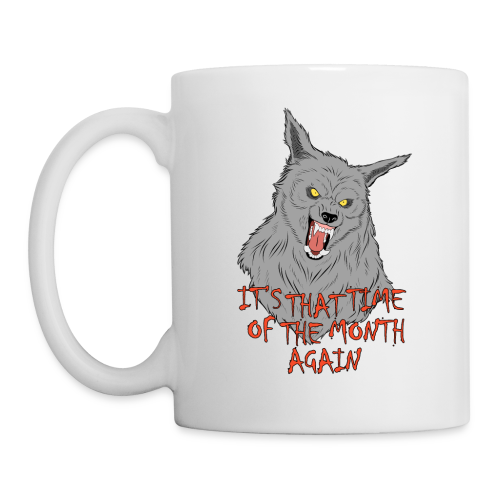 That Time of the Month - White Mug 3 - Mug