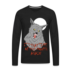 That Time of the Month - Men's Premium Longsleeve - Men's Premium Longsleeve Shirt
