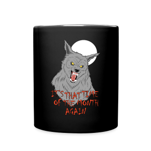 That Time of the Month - Full Colour Mug 2 - Full Colour Mug