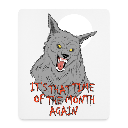 That Time of the Month - Vertical Mousepad - Mouse Pad (vertical)
