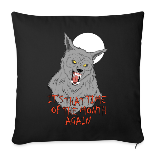 That Time of the Month - 44x44 cm Sofa Pillow Cover - Sofa pillow cover 44 x 44 cm