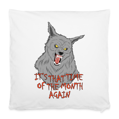 That Time of the Month - 40x40 cm Pillowcase - Pillowcase 40 x 40 cm