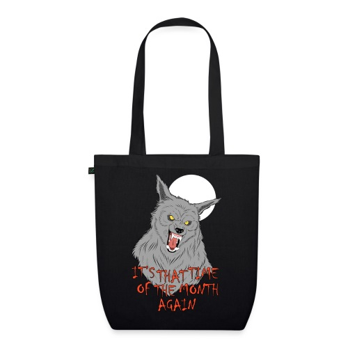 That Time of the Month - EarthPositive Tote Bag - Ekologiczna torba materiałowa
