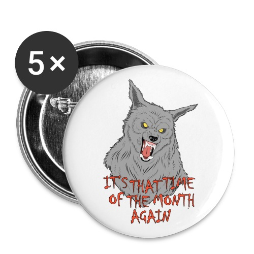 That Time of the Month - Large Buttons - Przypinka duża 56 mm (pakiet 5 szt.)