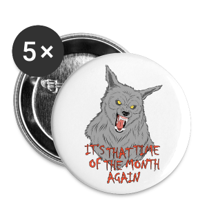 That Time of the Month - Medium Buttons - Buttons medium 32 mm