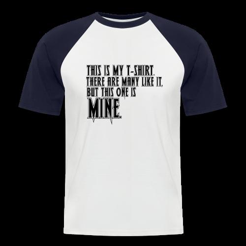 This is MINE Logo Men's Baseball T-Shirt - Men's Baseball T-Shirt