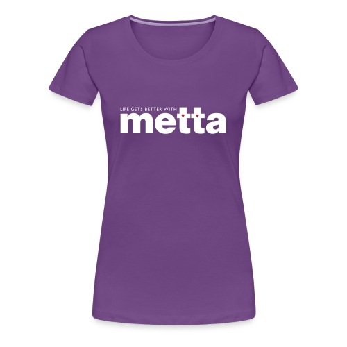 life gets better with metta ladies t-shirt - Women's Premium T-Shirt