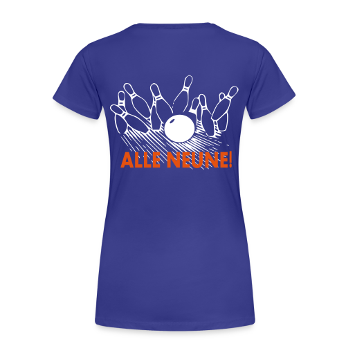 Alle Neune! - Frauen Premium T-Shirt