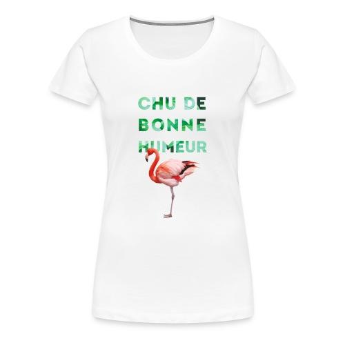 T-shirt premium pour femme CHU DE BONNE HUMEUR - T-shirt Premium Femme