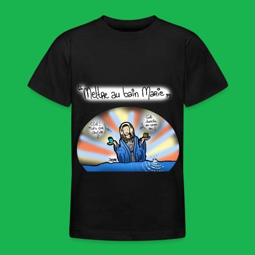 Mettre au bain Marie - T-shirt Ado