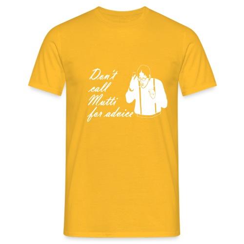Don't call Mutti - Männer T-Shirt