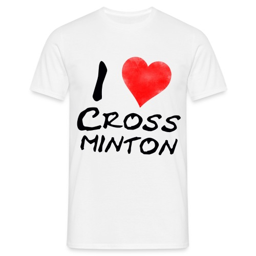 Men I Love Crossminton T-Shirt - Men's T-Shirt