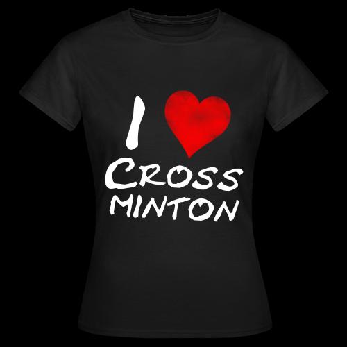 Frauen I Love Crossminton T-Shirt - Frauen T-Shirt