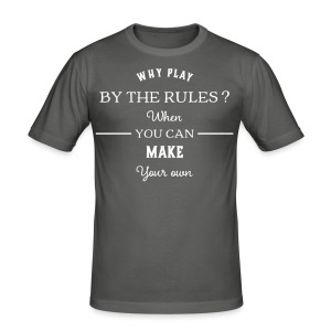 Men's 'Why play by the rules' BIG GOJ Close fitting T-Shirt - Men's Slim Fit T-Shirt
