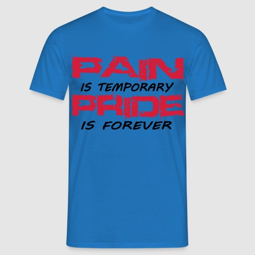 Tee shirt homme Pain is temporary pride is forever - T-shirt Homme