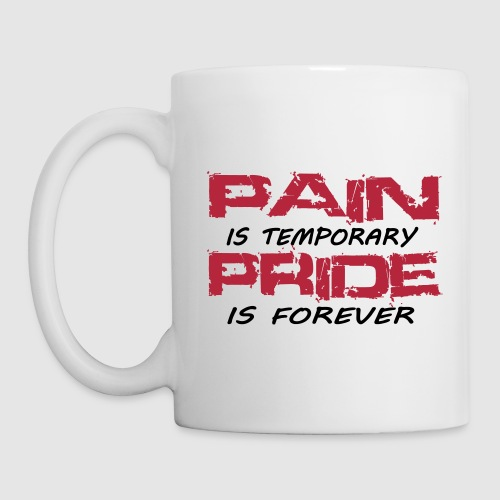 Mug Pain is temporary pride is forever - Mug blanc