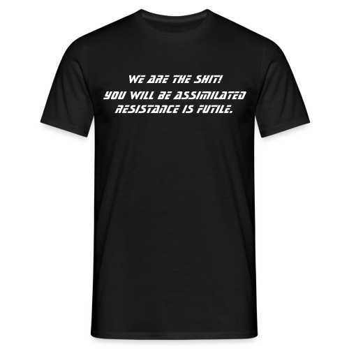 We are the shit! - Men's T-Shirt