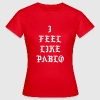 I feel like pablo T-Shirts - Women's T-Shirt