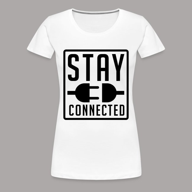 STAY CONNECTED / T-SHIRT SLIMFIT LADY #1