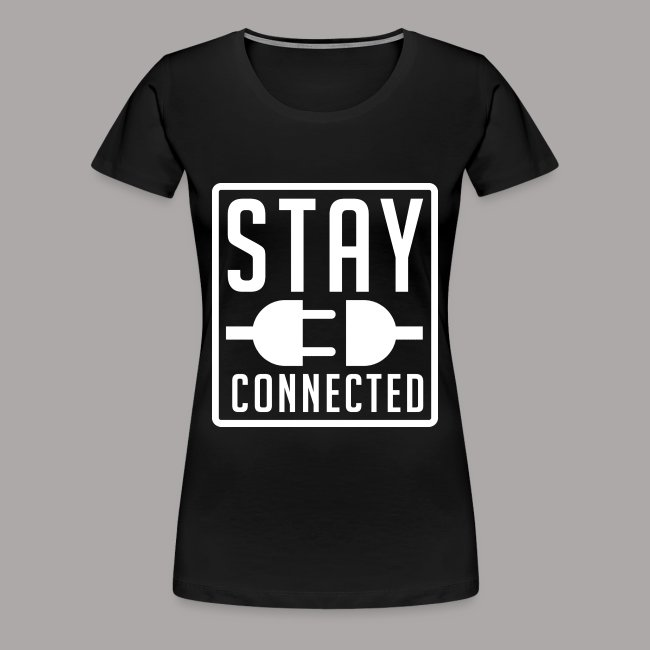 STAY CONNECTED / T-SHIRT SLIMFIT LADY #3