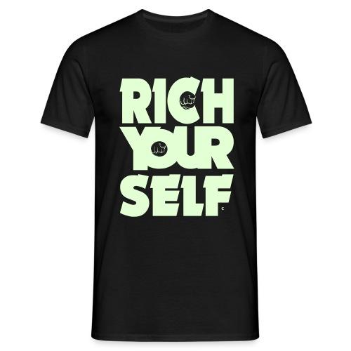 RICH YOURSELF- Herren Shirt - Männer T-Shirt