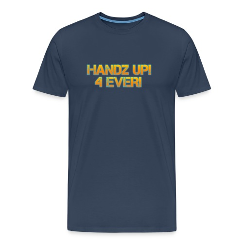 Handz Up! 4 Ever Premium T-Shirt - Men's Premium T-Shirt