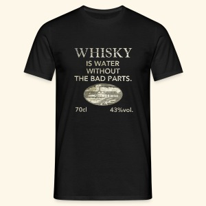 Whisky is water, shabby chic - Männer T-Shirt