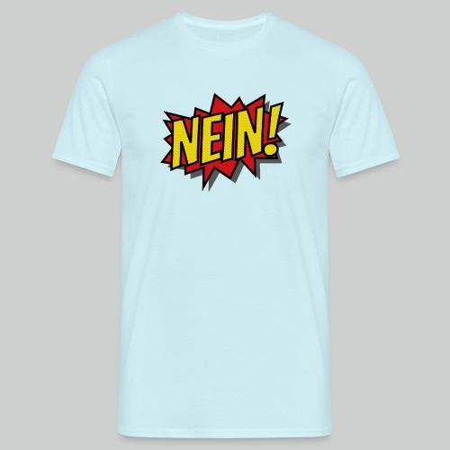 Nein! - Männer T-Shirt