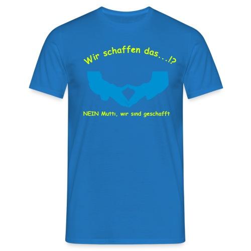 T Shirt wir schaffen das - Männer T-Shirt
