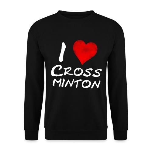 Men I Love Crossminton Sweatshirt - Men's Sweatshirt