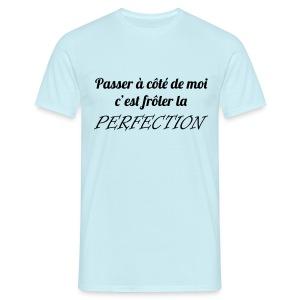 Frôler la perfection - T-shirt Homme