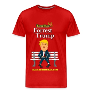 Banter Hawk Forrest Trump T-Shirt (Mens) - Men's Premium T-Shirt