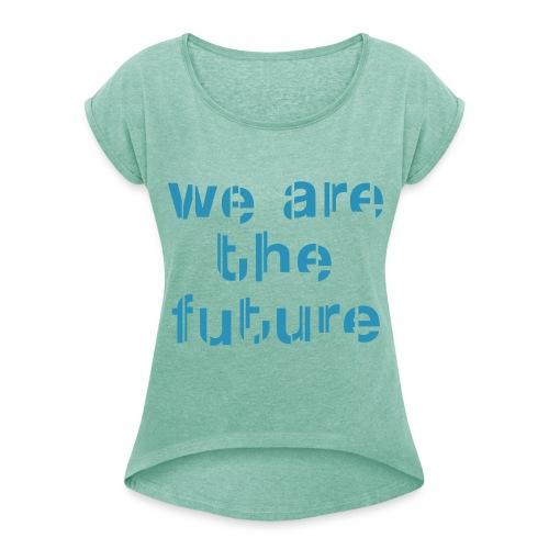 Trends der Zukunft - Girlie T-Shirt - Frauen T-Shirt mit gerollten Ärmeln