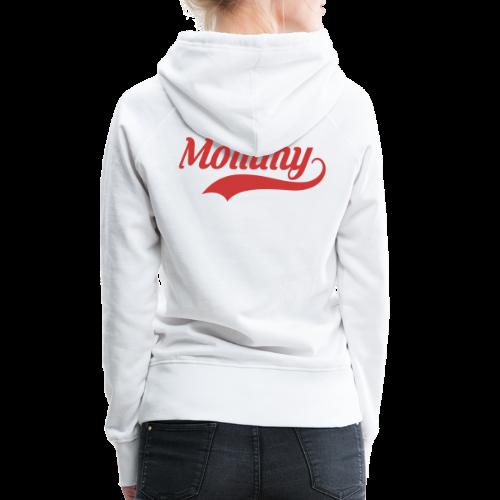 Mommy - Frauen Premium Hoodie