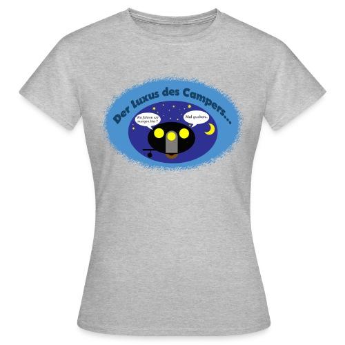 Der Luxus des Campers - Frauen T-Shirt