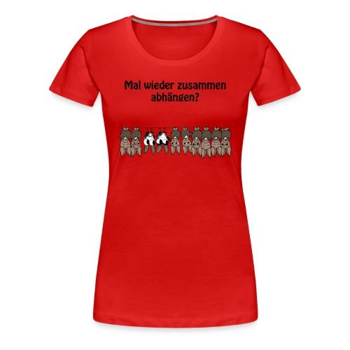 Zusammen abhängen - Frauen Premium T-Shirt