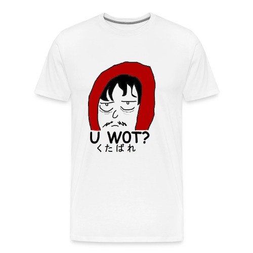 U w0t? (Sexist Pigs) - Men's Premium T-Shirt